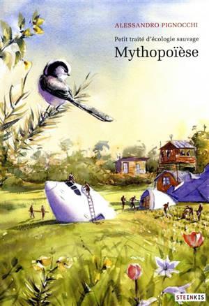 Petit traité d'écologie sauvage, Mythopoïèse
