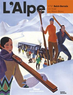 Alpe (L'). n° 87, Saint-Gervais : un hiver au Mont-Blanc