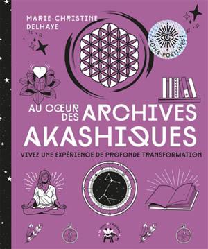 Au coeur des archives akashiques : vivez une expérience de profonde transformation