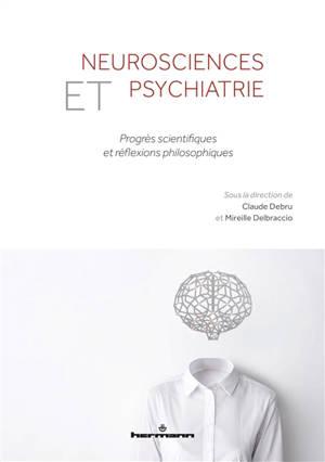 Neurosciences et psychiatrie : progrès scientifiques et réflexions philosophiques