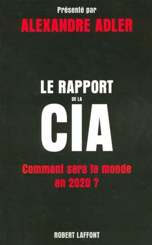 Le rapport de la CIA : comment sera le monde en 2020 ?
