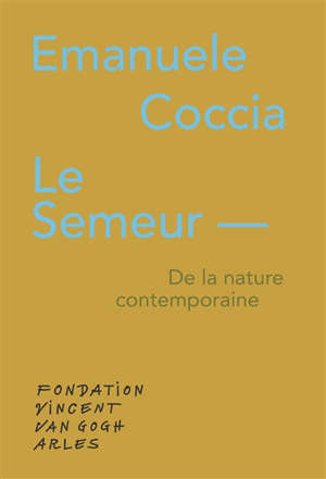 Le semeur : de la nature contemporaine