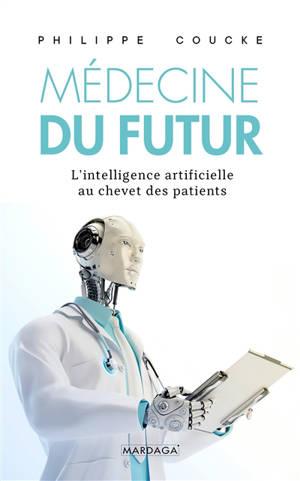 La médecine du futur : l'intelligence artificielle au chevet des patients