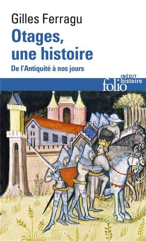 Otages, une histoire : de l'Antiquité à nos jours