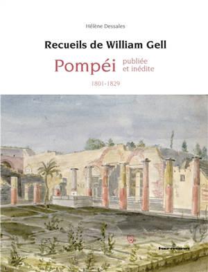 Recueils de William Gell : Pompéi publiée et inédite : 1801-1829