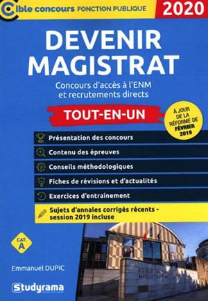 Devenir magistrat : concours d'accès à l'ENM et recrutements directs : tout-en-un, 2020, catégorie A