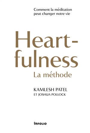 Heartfulness, la méthode : comment la méditation peut changer notre vie