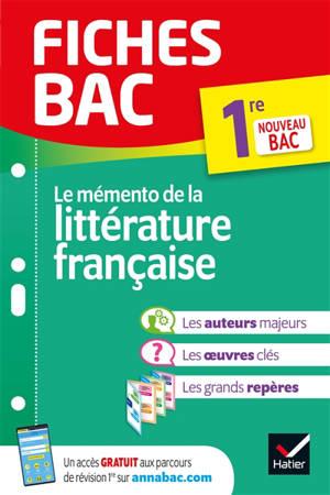 Le mémento de la littérature française, 1re : nouveau bac