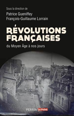 Révolutions françaises du Moyen Age à nos jours
