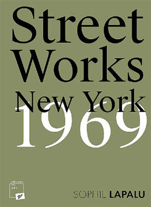 Street works : New York, 1969