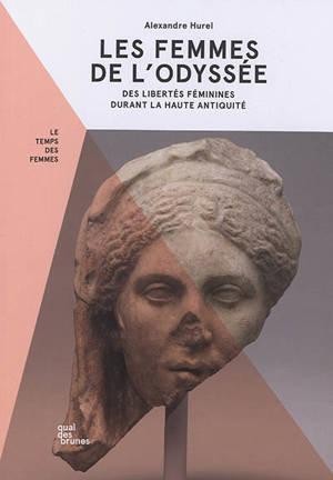 Les femmes de l'Odyssée : des libertés féminines durant la haute Antiquité