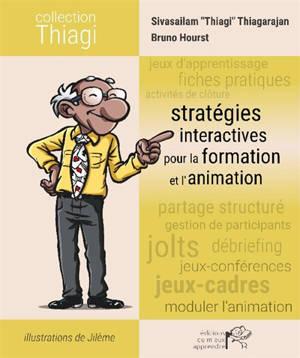 Stratégies interactives pour la formation et l'animation