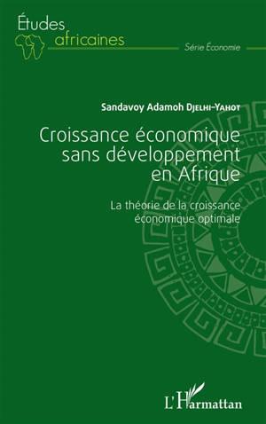 Croissance économique sans développement en Afrique : la théorie de la croissance économique optimale