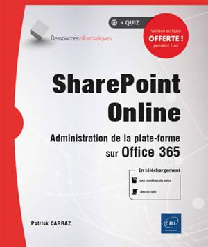 SharePoint Online : administration de la plateforme sur Office 365