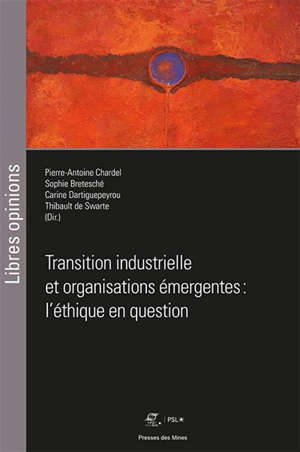 Transition industrielle et organisations émergentes : l'éthique en question