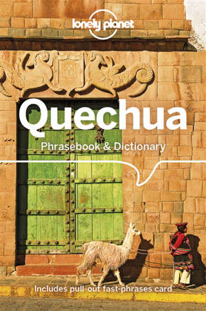 Quechua phrasebook & dictionary : includes pull out fast-phrases card