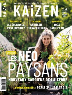 Kaizen : explorateur de solutions écologiques et sociales. n° 48, Les néo paysans : nouveaux gardiens de la terre