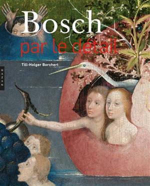 Bosch : par le détail