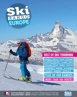 Ski rando Europe, best of ski touring : France, Suisse, Italie, Espagne, Autriche, Norvège, Islande, Grèce, Pologne, Russie, Maroc, Kosovo, Roumanie, Albanie, Slovaquie, Turquie, Arménie, Géorgie... : plus de 400 randos = Ski rando Europe, best of sk