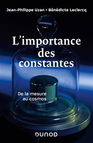 L'importance des constantes : de la mesure au cosmos