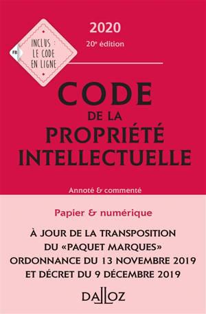 Code de la propriété intellectuelle 2020 : annoté & commenté