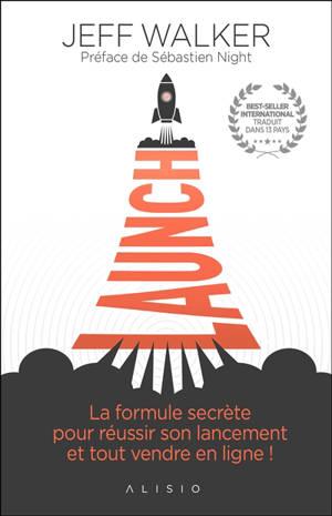 Launch : la formule secrète pour réussir son lancement et tout vendre en ligne !