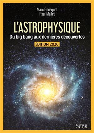 L'astrophysique : du big bang aux dernières découvertes