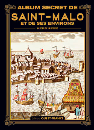 Album secret de Saint-Malo et de ses environs