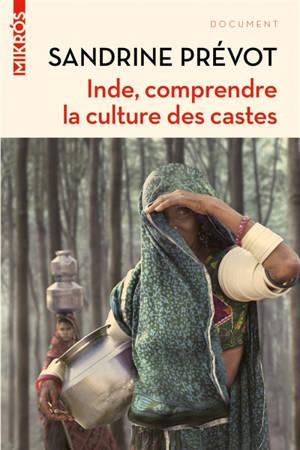 Inde : comprendre la culture des castes