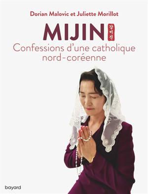 Mijin : confessions d'une catholique nord-coréenne
