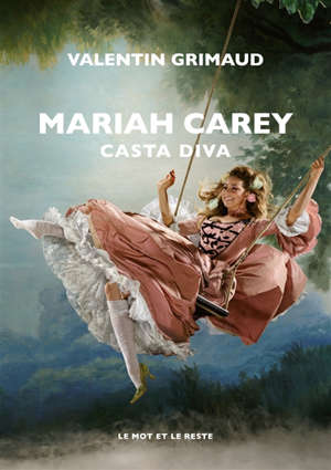 Mariah Carey : casta diva