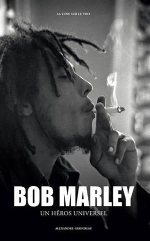 Bob Marley : un héros universel