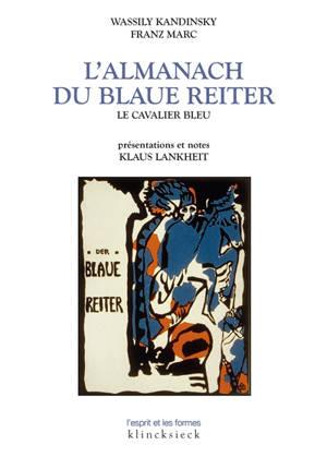 L'almanach du Blaue Reiter : le Cavalier bleu