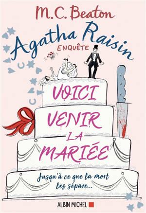 Agatha Raisin enquête. Volume 20, Voici venir la mariée