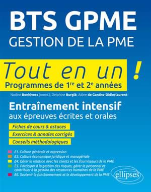 BTS GPME, gestion de la PME : tout en un, programmes de 1re et 2e années : entraînement intensif aux épreuves de l'examen final