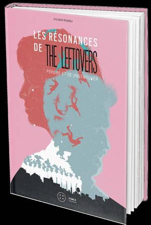 Les résonances de The leftovers : perdre et se (re)trouver