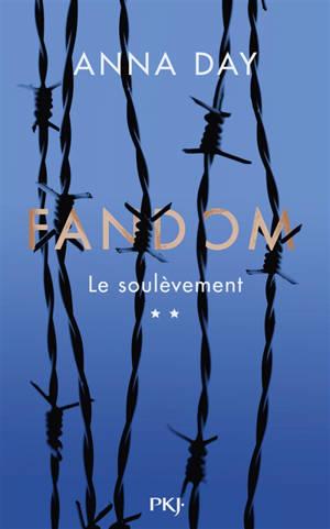 Fandom. Volume 2, Le soulèvement