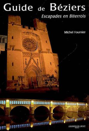 Guide de Béziers : escapades en Biterrois