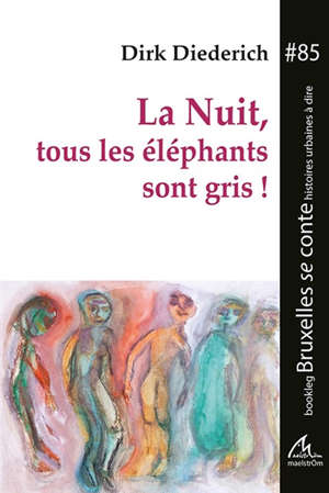 La nuit, tous les éléphants sont gris !