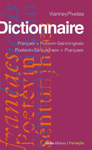 Dictionnaire français/poitevin-saintongeais = Dicciounaere poetevin-séntunjhaes/françaes