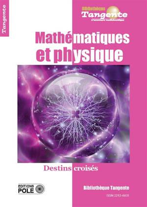 Mathématiques et physique : destins croisés