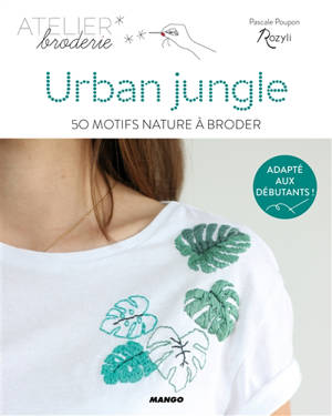 Urban jungle : 50 motifs nature à broder
