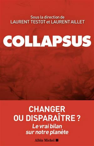 Collapsus : changer ou disparaître ? : le vrai bilan sur notre planète
