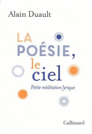 La poésie, le ciel : petite méditation lyrique