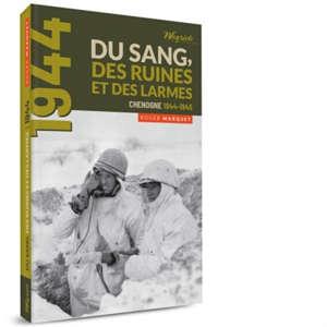 Du sang, des ruines et des larmes : Chenogne 1944-1945
