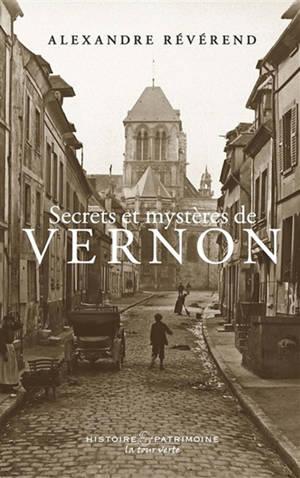Secrets et mystères de Vernon