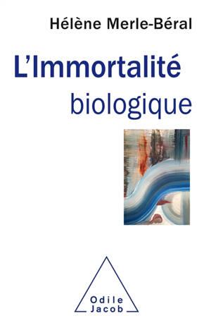 L'immortalité biologique