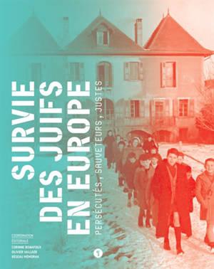 Survie des Juifs en Europe : persécutés, sauveteurs, Justes