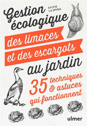 Gestion écologique des limaces et des escargots au jardin : 35 techniques & astuces qui fonctionnent