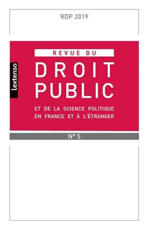 Revue du droit public et de la science politique en France et à l'étranger. n° 5 (2019)